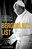 Bergoglios List: How a Young Francis Defied a Dictatorship and Saved Dozens of Lives