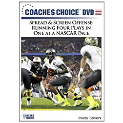 Spread & Screen Offense: Running Four Plays in One at a NASCAR Pace