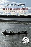 El r�o de la desolaci�n: Un viaje por el Amazonas