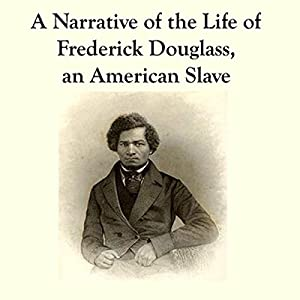 Narrative of the Life of Frederick Douglass Hörbuch