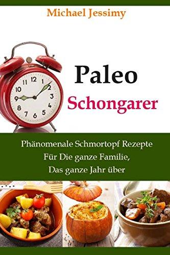 Paleo-Schongarer-Phnomenale-Schmortopf-Rezepte-Fr-Die-ganze-Familie-Das-ganze-Jahr-ber-Ultimative-Paleo-Rezept-Reihe