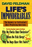 Lifes Imponderables: The Answers to Civilizations Most Perplexing Questions (Imponderables Books)