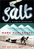 Salt : A World History
