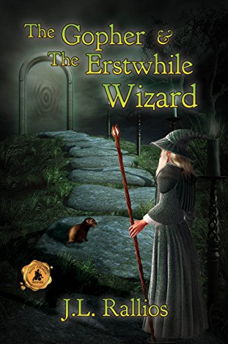 The Gopher & The Erstwhile Wizard by J.L. Rallios ebook deal
