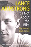 It's Not About The Bike: My Journey Back to Life - Lance Armstrong