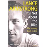 It's Not About The Bike: My Journey Back to Lifeby Lance Armstrong