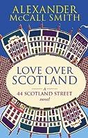 Love Over Scotland (The 44 Scotland Street Series Book 3)