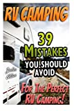 img - for RV Camping. 39 Mistakes You Should Avoid For The Perfect RV Camping!: (RVing full time, RV living, How to live in a car, How to live in a car van or ... beginners, how to live in a car, van or RV) book / textbook / text book