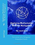 Applying Mathematics To Astro Navigation (Astro Navigation Demystified)