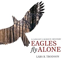 Eagles Fly Alone (       UNABRIDGED) by Lars Trodson Narrated by Roger Wood