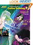 Advanced Guitar Soloing: The Professi...