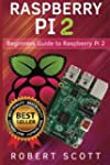 Raspberry Pi 2: Raspberry Pi 2 User G...