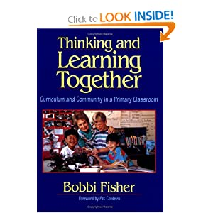 Thinking and Learning Together: Curriculum and Community in a Primary Classroom by Barbara E Fisher