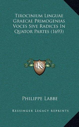 Tirocinium Linguae Graecae Primogenias Voces Sive Radices in Quator Partes (1693)