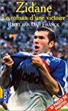 img - for Zidane : le roman d'une victoire book / textbook / text book