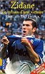 Zidane : le roman d'une victoire