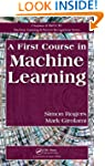 A First Course in Machine Learning (C...