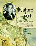 Nature Art with Chiura Obata (Naturalist's Apprentice) (1575053780) by Ross, Michael Elsohn