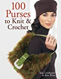 100 Purses to Knit & Crochet (1402733488) by Leinhauser, Jean