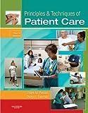 Principles & Techniques of Patient Care, 4e (Principles and Techniques of Patient Care)
