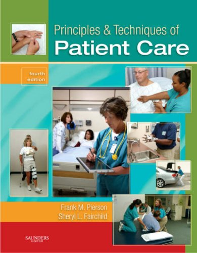 Principles & Techniques of Patient Care, 4e...