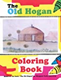 The Old Hogan: Coloring Book