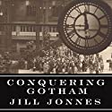 Conquering Gotham: The Construction of Penn Station and Its Tunnels (       UNABRIDGED) by Jill Jonnes Narrated by David Drummond