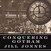 Conquering Gotham: The Construction of Penn Station and Its Tunnels   [Jill Jonnes]