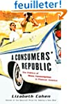 A Consumers' Republic: The Politics o...
