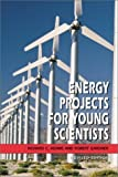 Energy Projects for Young Scientists (Revised Edition) (0531163806) by Adams, Richard C.