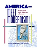 America--Meet Modernism!: Women of the Little Magazine Movement (1928863108) by Sarah
