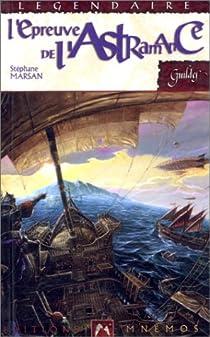 Les Carnets de la constellation, tome 1 : L'Epreuve de l'Astramance par Marsan