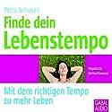 Finde dein Lebenstempo: Mit dem richtigen Tempo zu mehr Leben Hörbuch von Petra Schuseil Gesprochen von: Gabi Franke, Gilles Karolyi