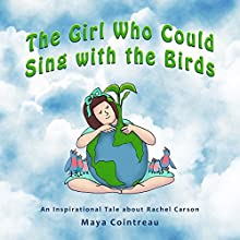The Girl Who Could Sing with the Birds: The Girls Who Could, Book 3 Audiobook by Maya Cointreau Narrated by Maya Cointreau