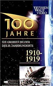 100 Jahre - Die großen Bilder unseres Jahrhunderts, 1910-1919 [VHS]