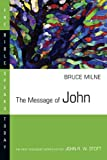 The Message of John (Bible Speaks Today) (0830812334) by Milne, Bruce
