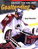 Hockey The NHL Way: Goaltending