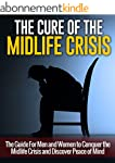 The Cure of the Midlife Crisis:  The...