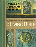 img - for Illustrated Family Encyclopedia of The Living Bible - Volume 7 Jeremiah-Ezekiel book / textbook / text book