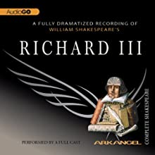 Richard III: Arkangel Shakespeare  by William Shakespeare Narrated by David Troughton, Saskia Wickham, Margaret Robertson, Philip Voss