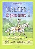 Galops de pleine nature 1 à 4 : Programme officiel, manuel des examens d'equitation de pleine nature