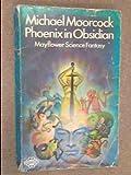 Michael Moorcock Phoenix in Obsidian