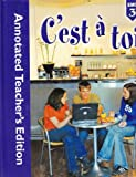 Cest a Toi! (Annotated Teachers Edition)