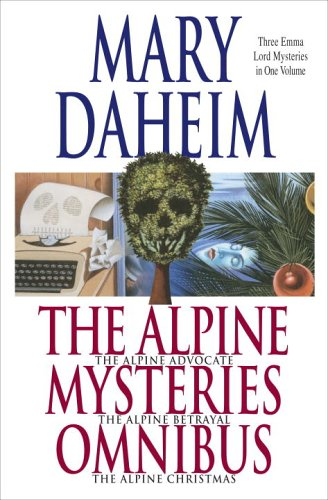 The Alpine Advocate Mysteries Omnibus: The Alpine Advocate, The Alpine Betrayal, The Alpine Christmas (Emma Lord Mystery) PDF