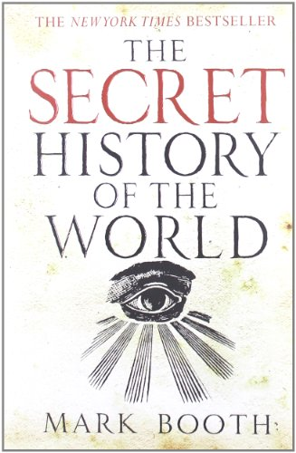 The Secret History of the World: Mark Booth: 9781590201626: Amazon.com: Books