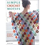 Simple Crochet Motifs: 20 Patterns for Stylish Accessories