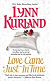 Love Came Just in Time (The Gift of Christmas Past, The Three Wise Ghosts, And the Groom Wore Tulle) (0425206939) by Lynn Kurland