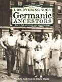 A Genealogist's Guide to Discovering Your Germanic Ancestors: How to Find and Record Your Unique Heritage (Genealogist's Guides to Discovering Your Ancestor...)
