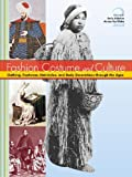 img - for Fashion, Costume, and Culture: Clothing, Headwear, Body Decorations, and Footwear Through the Ages 5 Volume Set Edition 1. book / textbook / text book