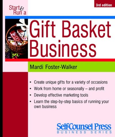 Start and Run a Gift Basket Business (Start & Run a Business Series) (With CD-ROM)